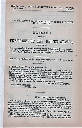 SETTLERS ON THE ROUND VALLEY INDIAN RESERVATION, IN CALIFORNIA. Message from the President of the United States, transmitting a communication from the Secretary of the Interior,,,, May 23, 1882. Chester A. California / Arthur, H M. Teller.