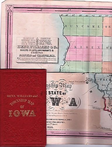 A TOWNSHIP MAP OF THE STATE OF IOWA .... Dealers in Land, Land Warrants & Exchange. Fairfield & Charlton, Iowa....Investments made in any part of Iowa. Compiled from the United States Surveys, official information and personal reconnaissance, showing the Streams, Roads, Towns, County Seats, Works of Internal Improvement, &c. &c. Williams Iowa / Henn, Co.