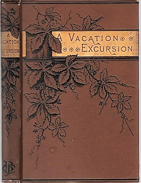 A VACATION EXCURSION FROM MASSACHUSETTS BAY TO PUGET SOUND. By O.R. O R., Olive Rand.