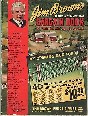 JIM BROWN'S BARGAIN BOOK OF FENCING AND FARM SUPPLIES, Spring & Summer, 1941. Jim Brown.