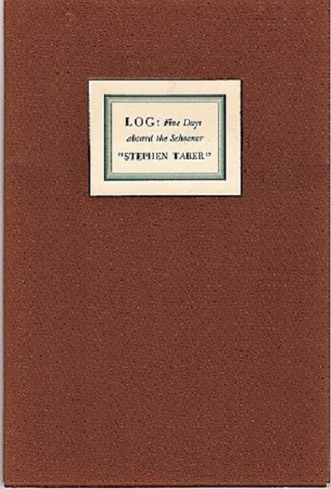 "LOG: FIVE DAYS ABOARD THE SCHOONER ""STEPHEN TABER"". As kept by Robert E. Levy. Wood engravings by John DePol. Robert E. / Binnacle Press Levy."