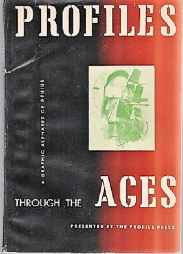 PROFILES THROUGH THE AGES: A GRAPHIC ALPHABET OF GENIUS. Designed, printed and presented by the Profile Press. With a pen and ink commentary by Don Gibbins. Profile Press.