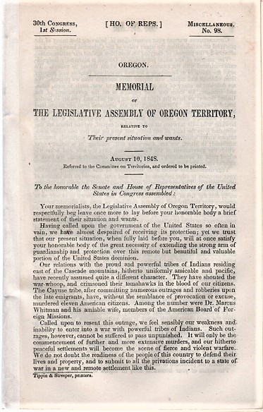 MEMORIAL OF THE LEGISLATIVE ASSEMBLY OF OREGON TERRITORY, RELATIVE TO THEIR PRESENT SITUATION AND WANTS. August 10, 1848.; 30th Congress, 1st Session. Ho. of Reps. Miscellaneous, No. 98. George Oregon Territory / Abernethy.
