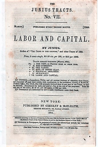 LABOR AND CAPITAL. By Junius.; The Junius Tracts, No. VII. (March, 1844). Calvin Colton, pseud. Junius.