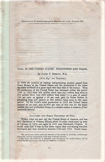 COAL IN THE UNITED STATES: PRODUCTION AND TRADE.; Reprinted from the Scottish Geographical Magazine, Vol. XXXIII, November, 1917. James Y. Erskine.