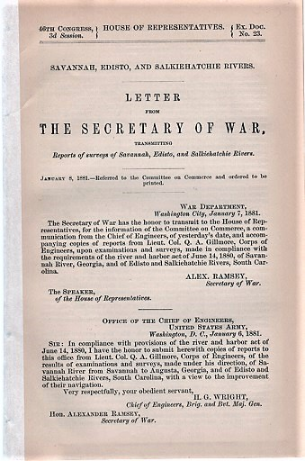 SAVANNAH, EDISTO, AND SALKIEHATCHIE RIVERS. Letter from the Secretary of War, Transmitting Reports of Surveys of Savannah, Edisto, and Salkiehatchie Rivers.; 46th Congress, 3d Session, House of Representatives, Ex. Doc. No. 23. Quincy Adams Gillmore, others.