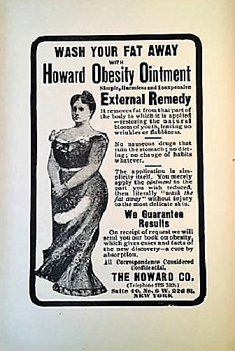 WASH YOUR FAT AWAY WITH HOWARD OBESITY OINTMENT: Simple, Harmless and Inexpensive External Remedy [broadside]. Howard Company.
