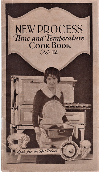 NEW PROCESS TIME AND TEMPERATURE COOK BOOK, NO. 12. New Process Stove Company.