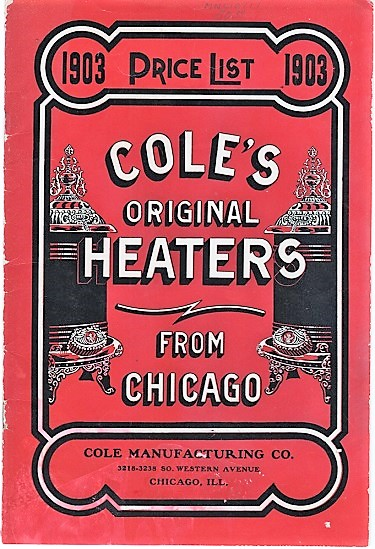 COLE'S ORIGINAL HEATERS FROM CHICAGO: 1903 Price List. Cole Manufacturing Company.