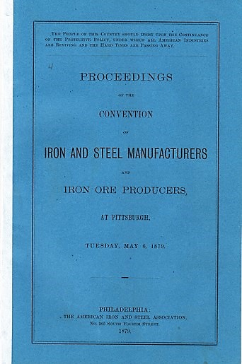 PROCEEDINGS OF THE CONVENTION OF IRON AND STEEL MANUFACTURERS AND IRON ORE PRODUCERS, AT PITTSBURGH, TUESDAY, MAY 6, 1879. Daniel J. Morrell.
