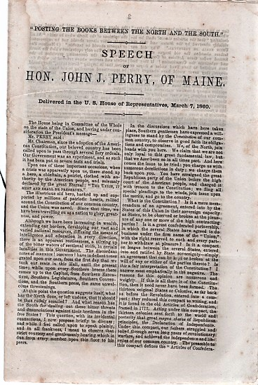 """POSTING THE BOOKS BETWEEN THE NORTH AND THE SOUTH"": Speech of Hon. John J. Perry, of Maine. Delivered in the U.S. House of Representatives, March 7, 1860. John J. Perry."