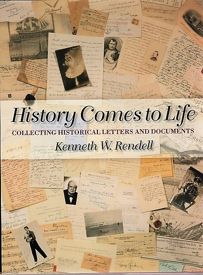 HISTORY COMES TO LIFE: Collecting Historical Letters and Documents. Kenneth W. Rendell.