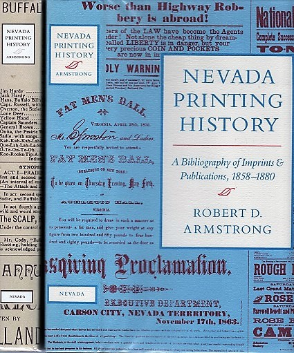 NEVADA PRINTING HISTORY: A Bibliography of Imprints & Publications, 1858-1880 and [volume two] 1881-1890. Robert D. Nevada / Armstrong.