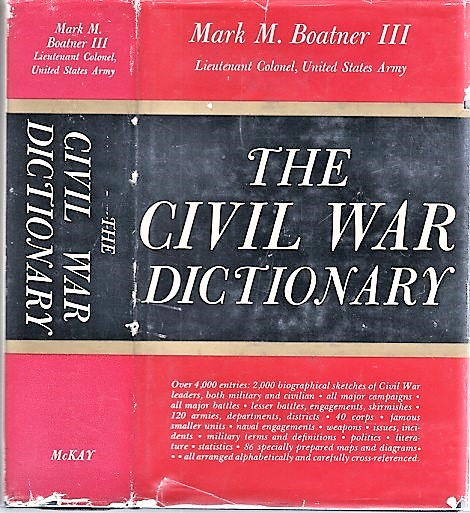 THE CIVIL WAR DICTIONARY.; Maps and Diagrams by Major Allen C. Northrop and Lowell I. Miller. Mark M. III Boatner.