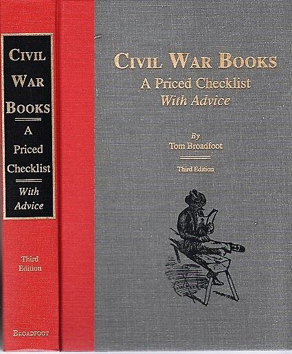 CIVIL WAR BOOKS: A PRICED CHECKLIST WITH ADVICE. Tom Broadfoot.