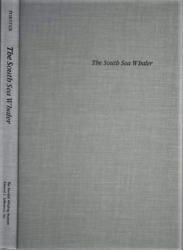 THE SOUTH SEA WHALER: An Annotated Bibliography. Honore Forster.