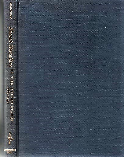 FRENCH TRAVELLERS IN THE UNITED STATES, 1765-1932: A Bibliography...with Supplement by Samuel J. Marino. Frank Monaghan.
