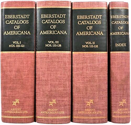 THE ANNOTATED EBERSTADT CATALOGS OF AMERICANA, 1935-1956. In Four Volumes including Index. Index by Karl Brown. Edward Eberstadt.