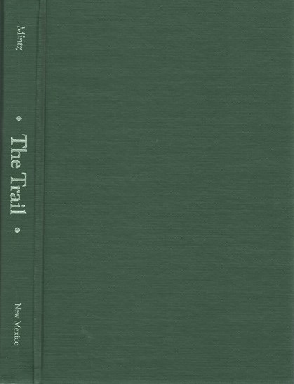 THE TRAIL: A Bibliography of the Travelers on the Overland Trail to California, Oregon, Salt Lake City, and Montana during the Years 1841-1864. Lannon W. Mintz.