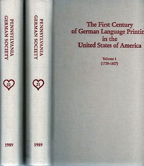 THE FIRST CENTURY OF GERMAN LANGUAGE PRINTING IN THE UNITED STATES OF AMERICA: A Bibliography based on the Studies of Oswald Seidensticker and Wilbur H. Oda. Karl John Pennsylvania / Arndt, Reimer C. Eck.