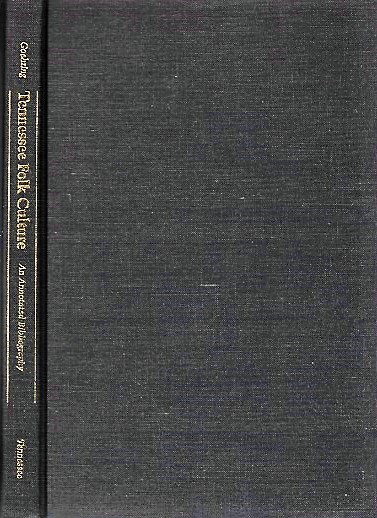 TENNESSEE FOLK CULTURE: AN ANNOTATED BIBLIOGRAPHY. Eleanor E. Tennessee / Goehring.