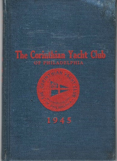 OFFICERS, MEMBERS, BY-LAWS, ETC. OF THE CORINTHIAN YACHT CLUB OF PHILADELPHIA. Organized 1892, Incorporated 1892. Corinthian Yacht Club.