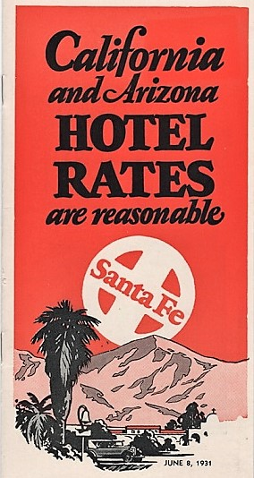 CALIFORNIA AND ARIZONA HOTEL RATES ARE REASONABLE. Topeka California / Atchison, Santa Fe Railway.