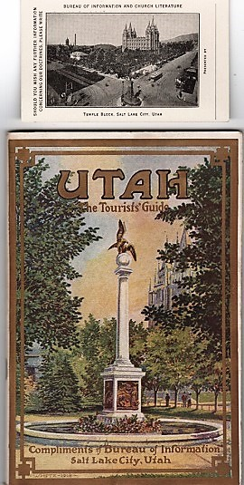 UTAH, THE TOURISTS' GUIDE [cover title]: ITS PEOPLE, RESOURCES, ATTRACTIONS AND INSTITUTIONS [with palm card]. Utah.