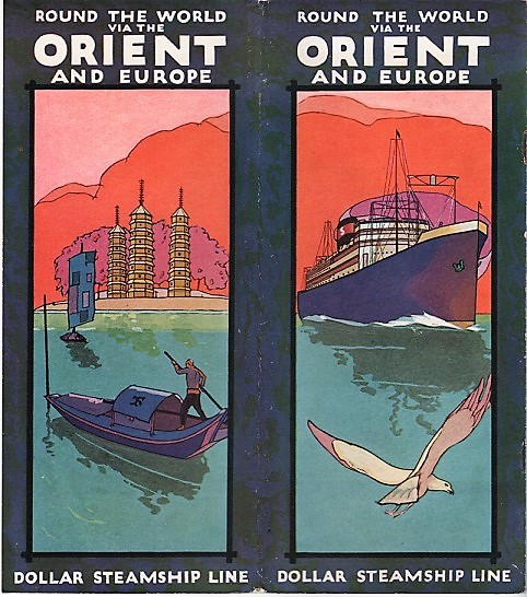 ROUND THE WORLD VIA THE ORIENT AND EUROPE. Dollar Steamship Line.