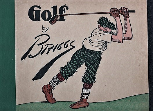 GOLF: THE BOOK OF A THOUSAND CHUCKLES. Clare Briggs.