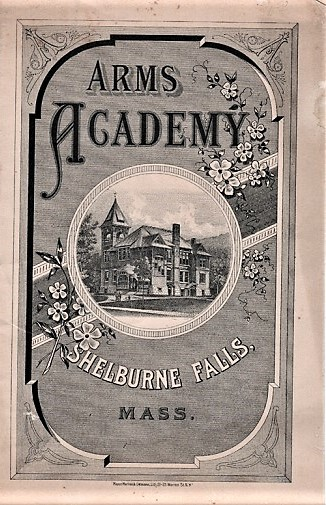 ANNUAL CATALOGUE OF ARMS ACADEMY, SHELBURNE FALLS, MASS. Arms Academy.