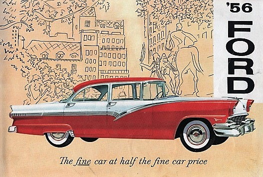 '56 FORD: THE FINE CAR AT HALF THE FINE CAR PRICE. Ford Motor Company.