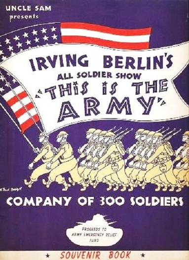 """UNCLE SAM PRESENTS IRVING BERLIN'S ALL SOLDIER SHOW, """"THIS IS THE ARMY"""" -- Company of 300 Soldiers: Souvenir Book. Written and designed by Sergeant Michael Wardell. Irving Berlin."""