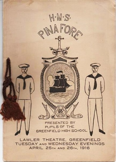 H.M.S. PINAFORE: Or the Lass Who Loved A Sailor. Presented by the Pupils of the Greenfield High School. Lawler Theatre, Greenfield [MA], Tuesday and Wednesday Evenings, April 25th and 26th, 1916. W. S. Gilbert, Arthur Sullivan.