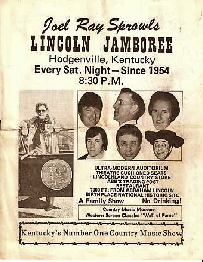 JOEL RAY SPROWLS LINCOLN JAMBOREE - Hodgenville, Kentucky - Since 1954: Kentucky's Number One Country Music Show ... 1000 ft. from Abraham Lincoln Birthplace ... A Family Show. No Drinking! Kentucky / Lincoln Jamboree.