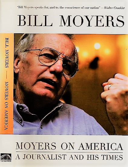 MOYERS ON AMERICA: A Journalist and His Times [signed]. Bill Moyers.