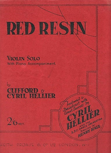 """TWO VIOLIN SOLOS WITH PIANO ACCOMPANIMENT: """"RED RESIN"""" AND """"BLUE STRINGS"""". Featured & Broadcast with Great Success by Cyril Hellier and the B.B.C. Dance Orchestra Directed by Henry Hall. Clifford Hellier, Cyril."""