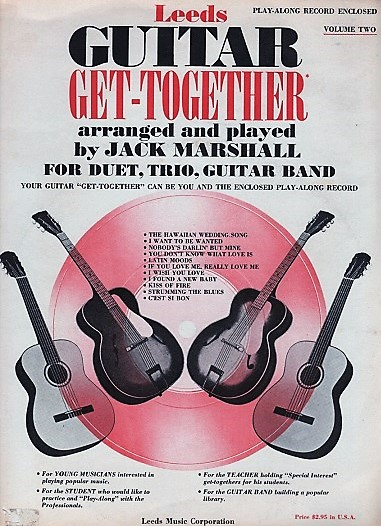 GUITAR GET-TOGETHER: Volume Two [complete in itself]. Arranged and Played by Jack Marshall for Duet, Trio, Guitar Band ... Enclosed Play-along Record. Jack Marshall.