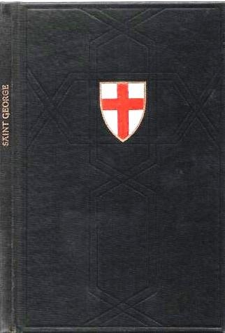 THE LIFE OF ST. GEORGE: PRINTED FROM THE GOLDEN LEGEND OF WILLIAM CAXTON. William Caxton.