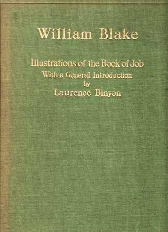 WILLIAM BLAKE. Volume I. ILLUSTRATIONS OF THE BOOK OF JOB. With a General Introduction by Laurence Binyon. William Blake.