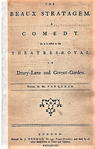 THE BEAUX STRATAGEM. A COMEDY. As it is Acted at the Theatres-Royal in Drury-Lane and Covent-Garden. Written by Mr. Farquhar. Farquhar, George.