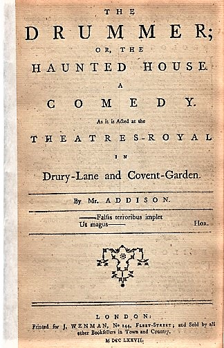 THE DRUMMER; OR, THE HAUNTED HOUSE. A COMEDY. As it is Acted at the Theatres-Royal in Drury-Lane and Covent-Garden. Addison, Joseph.