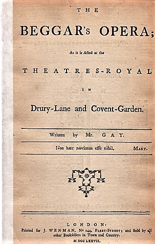 THE BEGGAR'S OPERA; As it is Acted at the Theatres-Royal in Drury-Lane and Covent-Garden. Written by Mr. Gay. Gay, John.