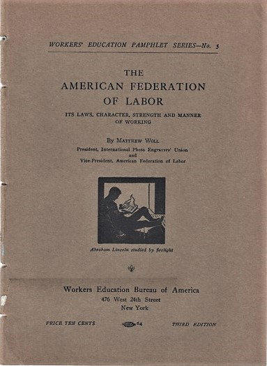 THE AMERICAN FEDERATION OF LABOR: ITS LAWS, CHARACTER, STRENGTH AND MANNER OF WORKING. Matthew Woll.