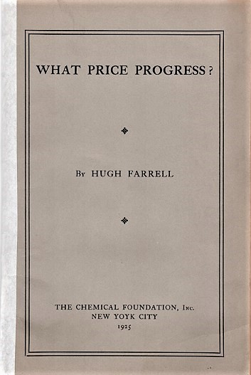 WHAT PRICE PROGRESS? The Stake of the Investor in the Development of Chemistry. Hugh Farrell.