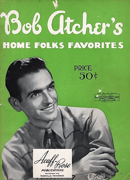 BOB ATCHER'S HOME FOLKS FAVORITES. Bob Atcher.