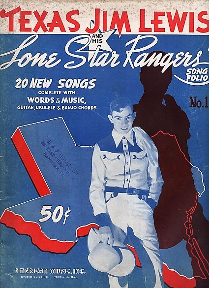 TEXAS JIM LEWIS AND HIS LONE STAR RANGERS' SONG FOLIO NO. 1. Jim Lewis.