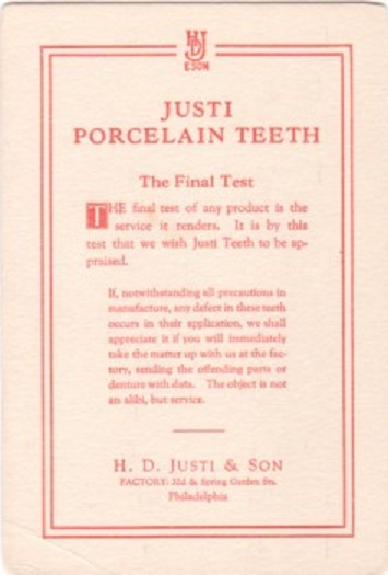 JUSTI PORCELAIN TEETH...; The Final Test of any product is the service it renders. H. D. Justi, Son.