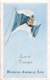 LIST OF PASSENGERS: Across the Atlantic by the Twin-Screw Mail Steamer HANSA from New York, Thursday, July 7, 1938. Hamburg-American Line.