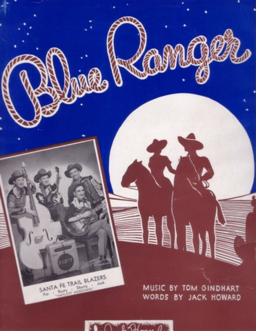BLUE RANGER. Music by Tom Gindhart. Words by Jack Howard. [Sung by the] Santa Fe Trail Blazers. Blue Ranger.. sheet music.